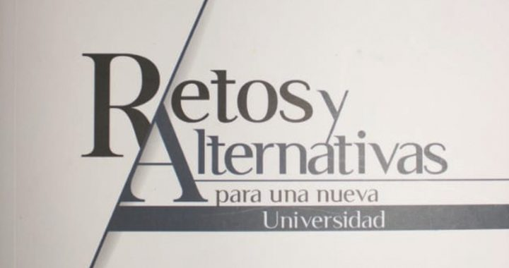 Libro: Retos y Alternativas para una nueva Universidad